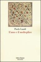 L' uno e il molteplice - Landi Paolo