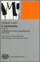 Il seminario. Libro VI. Il desiderio e la sua interpretazione (1958-1959) - Lacan Jacques