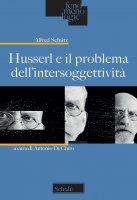 Husserl e il problema dell'intersoggettività - Alfred Schütz
