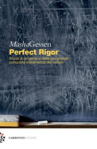Copertina di 'Perfect Rigor. Storia di un genio e della più grande conquista matematica del secolo'