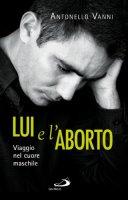 Lui e l'aborto - Antonello Vanni