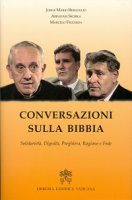 Conversazioni sulla Bibbia - Francesco (Jorge Mario Bergoglio), Abraham Skorka, Marcelo Figueroa