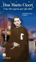 Don Mario Ciceri. Una vita spesa per gli altri - Taroni Massimiliano