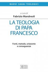 Copertina di 'La teologia di papa Francesco'