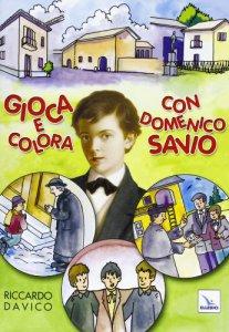 Copertina di 'Gioca e colora con Domenico Savio'