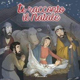 Copertina di 'Ti racconto il Natale'