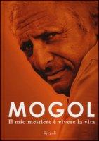 Il mio mestiere è vivere la vita - Mogol