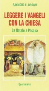 Copertina di 'Leggere i Vangeli con la Chiesa. Da Natale a Pasqua'