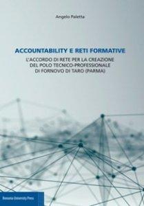 Copertina di 'Accountability e reti formative. L'accordo di rete per la creazione del Polo tecnico-professionale di Fornovo di Taro (Parma)'