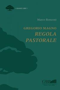 Copertina di 'Gregorio Magno. Regola Pastorale'