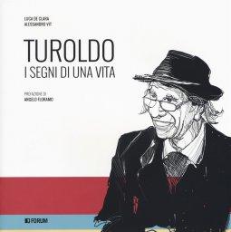 Copertina di 'Turoldo. I segni di una vita'