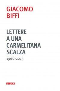Copertina di 'Lettere a una carmelitana scalza (1960-2013)'