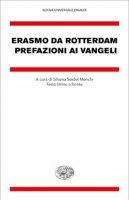 Prefazioni ai Vangeli. Testo latino a fronte - Erasmo da Rotterdam