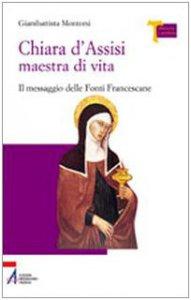 Copertina di 'Chiara d'Assisi maestra di vita. Il messaggio delle fonti francescane'