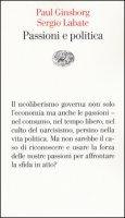 Passioni e politica - Ginsborg Paul, Labate Sergio