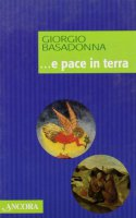 E pace in terra - Basadonna Giorgio