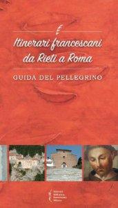 Copertina di 'Itinerari francescani da Rieti a Roma'