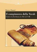 Il compimento della Torah - Munari Matteo