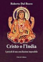 Cristo o l'India - Roberto Dal Bosco