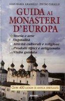 Guida ai monasteri d'Europa 1996 - Gian Maria Grasselli, Pietro Tarallo