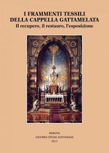 Copertina di 'I frammenti tessili della cappella Gattamelata'