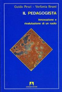Copertina di 'Il pedagogista. Innovazione e rivalutazione di un ruolo'