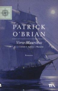 Copertina di 'Verso Mauritius. Le avventure di Aubrey e Maturin'