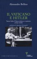 Il Vaticano e Hitler - Bellino Alessandro