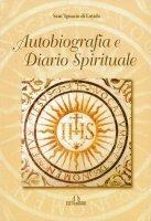 Autobiografia e diario spirituale - Ignazio di Loyola (sant')