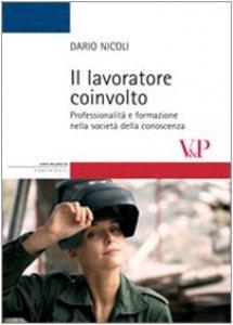 Copertina di 'Il lavoratore coinvolto. Professionalità e formazione nella società della conoscenza'
