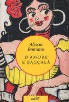 D'amore e baccalà - Romano Alessio