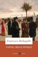 Napoli, Belle Époque - Francesco Barbagallo