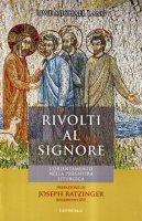 Rivolti al Signore. L'orientamento nella preghiera liturgica - Lang Uwe M.
