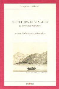Copertina di 'Scrittura di viaggio. Le terre dell'Adriatico'