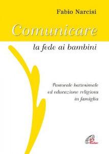 Copertina di 'Comunicare la fede ai bambini'