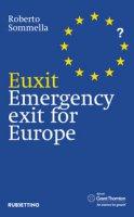 Euxit. Uscita di sicurezza per l'Europa. Ediz. inglese - Sommella Roberto