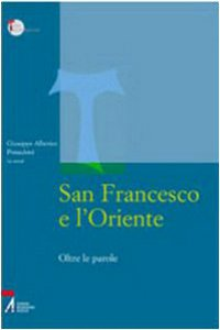 Copertina di 'San Francesco e l'Oriente. Oltre le parole'