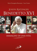 Joseph Ratzinger Benedetto XVI - Maria Giuseppina Buonanno, Luca Caruso