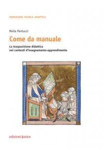 Copertina di 'Come da manuale. La trasposizione didattica nei contesti d'insegnamento-apprendimento'