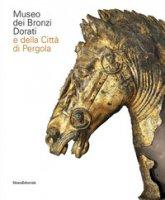 Museo dei bronzi dorati e della città di Pergola. Ediz. italiana e inglese - Cenci Beatrice, Sabbatini Sara