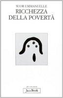 Ricchezza della povertà - Emanuelle (suor)