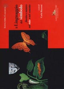 Copertina di 'Alessandra Casciotti. Il Linguaggio del simbolo. Fascino e mistero nel mito e nel concetto. Ediz. a colori'