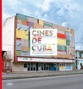 Cines de Cuba. Photographs by Carolina Sandretto. Ediz. illustrata