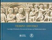 Tempo divino. I Sarcofagi di Bethesda e l'avvento del Salvatore nel Mediterraneo antico. - Umberto Utro