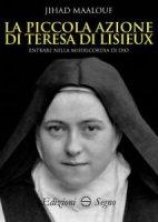 La piccola azione di Teresa di Lisieux - Jihad Maalouf