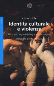 Copertina di 'Identità culturale e violenza. Neuropsicologia delle lingue e delle religioni'