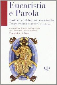 Copertina di 'Eucaristia e Parola. Testi per le celebrazioni eucaristiche. Tempo ordinario Anno C (seconda parte)'