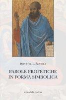 Parole profetiche in forma simbolica - Donatella Scaiola