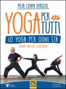 Copertina di 'Yoga per tutti. Lo yoga per ogni età. Guida pratica illustrata'