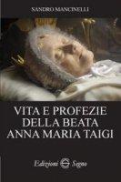 Vita e profezie della beata Anna Maria Taigi - Sandro Mancinelli